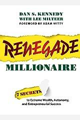 Renegade Millionaire: 7 Secrets To Extreme Wealth, Autonomy, And Entrepreneurial Success (English Edition) eBook Kindle