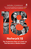 Network18: The Audacious Story of a Start-up That Became a Media Empire