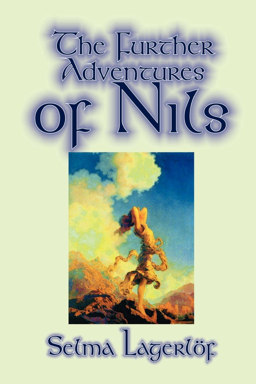 Download Further Adventures of Nils by Selma Lagerlof, Juvenile Fiction, Classics pdf epub