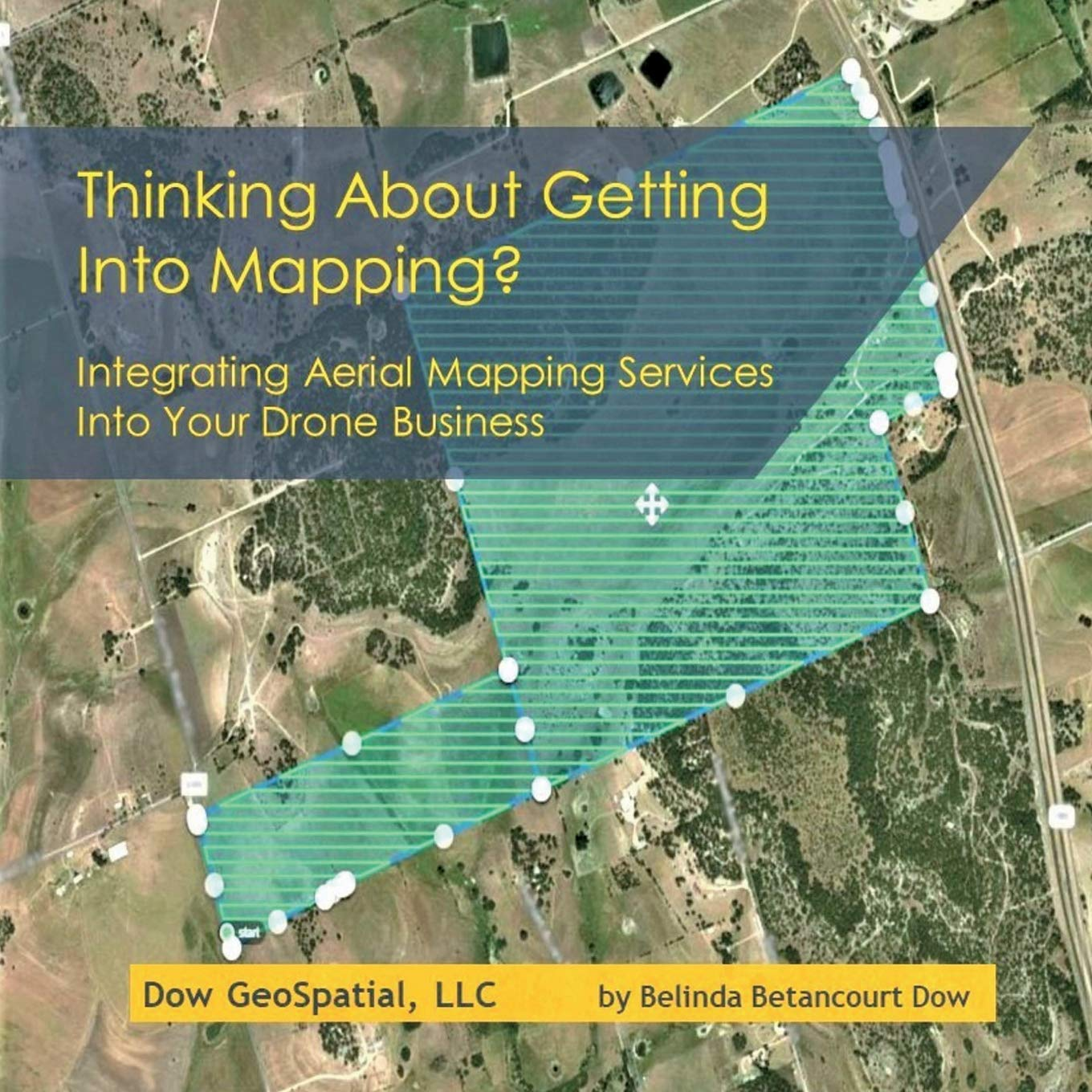 Thinking About Getting Into Mapping?: Integrating Aerial Mapping