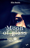 Moon of Glass: The Foley Series