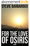 For the love of Osiris | Ancient Egypt | Historical Novel (English Edition)