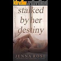 Stalked by her Destiny