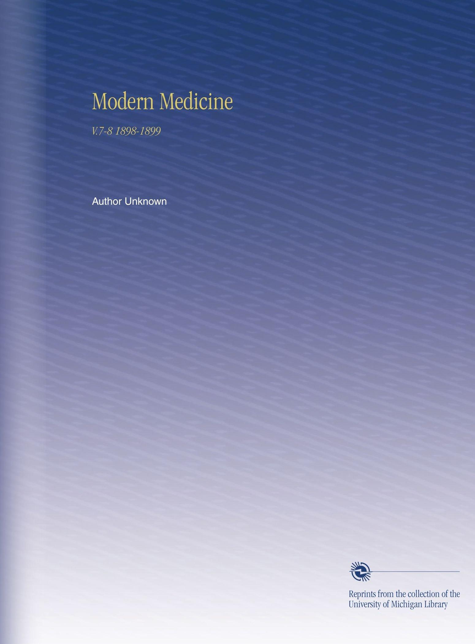 Modern Medicine: V.7-8 1898-1899 pdf