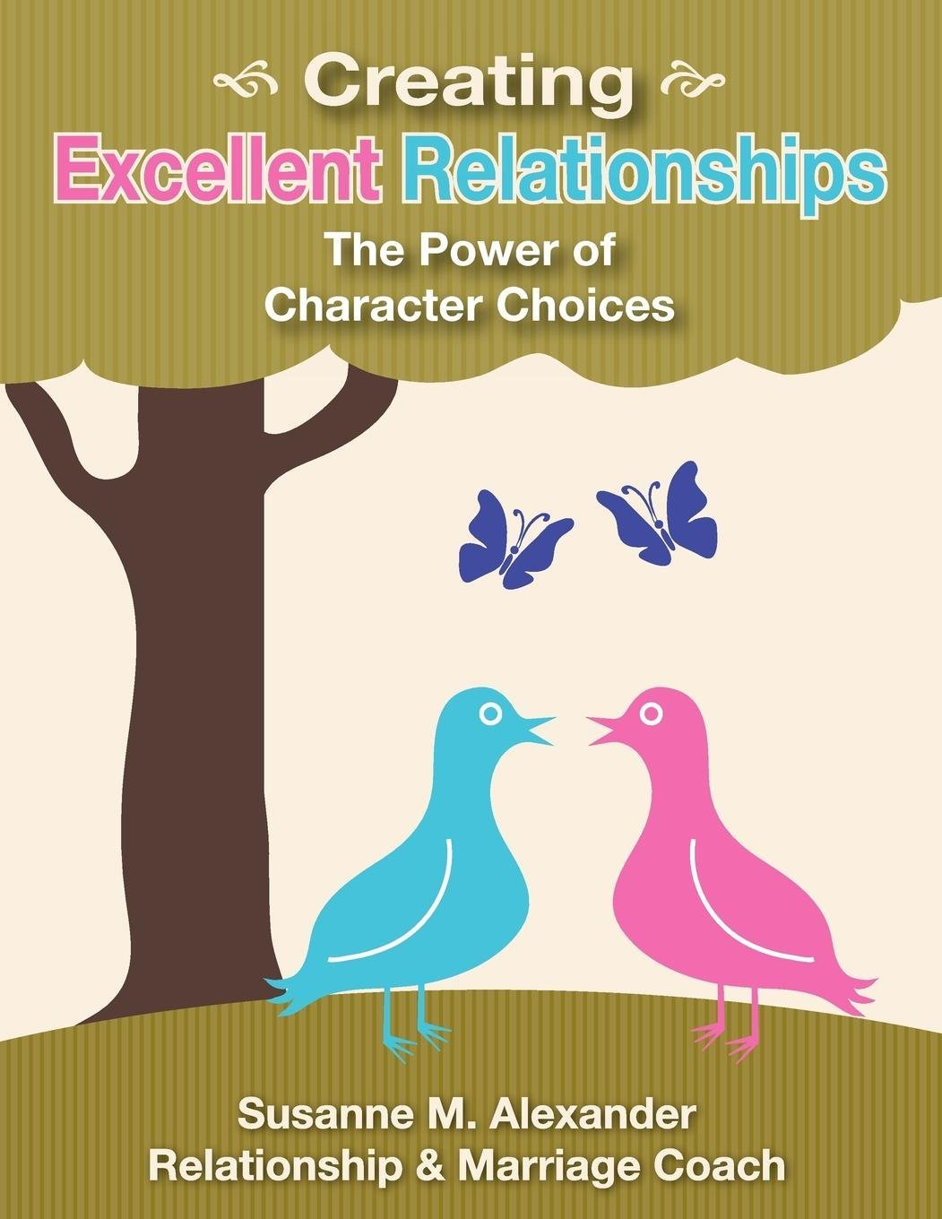 Download Creating Excellent Relationships: The Power of Character Choices ebook