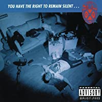 You Have The Right To Remain Silent. ..