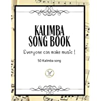 Kalimba Songbook: 50+ Easy Songs for kalimba in C (10 and 17 key) - Pop, Music (8.5 x11 62 Pages )