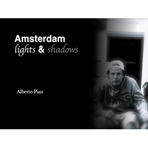 Amsterdam. Lights & Shadows (Italian Edition)