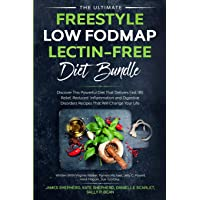 The Ultimate Freestyle Low Fodmap Lectin-Free Diet Bundle: Discover This Powerful Diet That Delivers Fast IBS Relief…