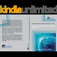 Macroeconomía abierta : Teoría, política, simuladores computacionales y retos TOMO II (Colección textos de economía)
