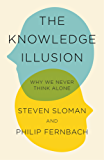 The Knowledge Illusion: Why We Never Think Alone (English Edition)