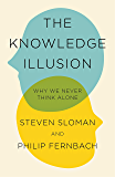 The Knowledge Illusion: The myth of individual thought and the power of collective wisdom (English Edition)