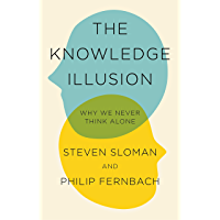 The Knowledge Illusion: The myth of individual thought and the power of collective wisdom (Expert Thinking)