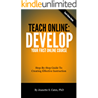 Teach Online: Develop Your First Online Course (English Edition)