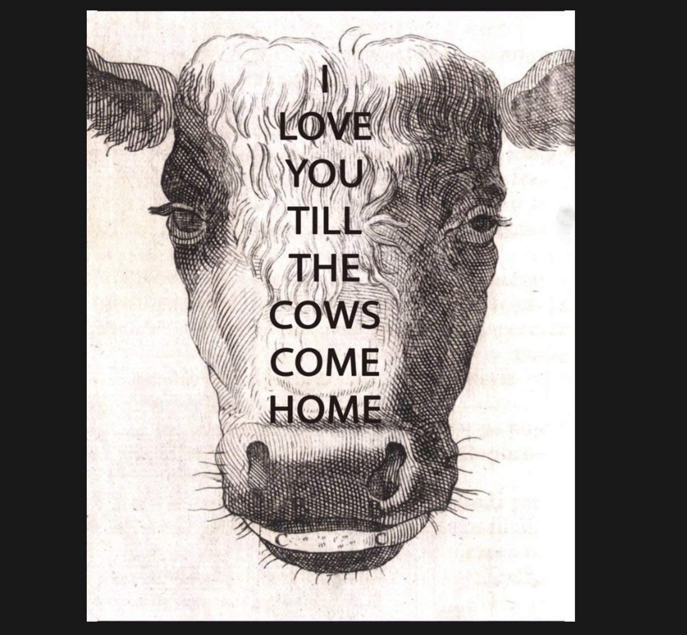 Metal SignAluminum Sign Vintage Love You Till The Cows Come Home Sign, Cow Sign. Retro Wall Art Iron Painting Yard Sign 8x12 Inches