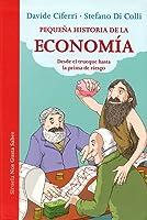 Pequeña Historia De La Economía: Desde El
