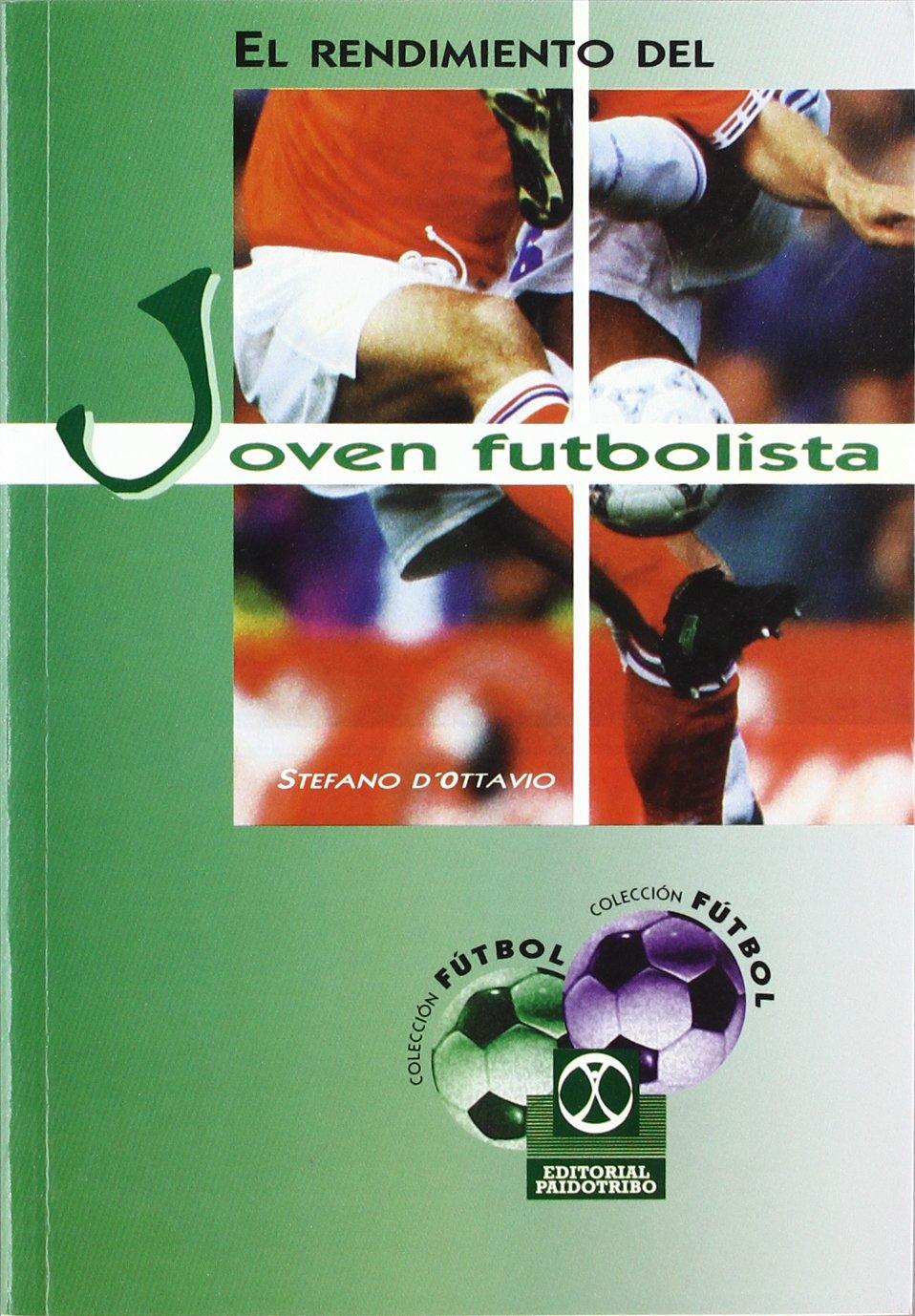 Rendimiento del Joven Futbolista (Spanish Edition) by Paidotribo Editorial