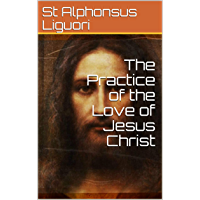 The Practice of the Love of Jesus Christ (English Edition)