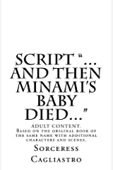 """SCRIPT """"...and then Minami's baby died..."""" Kindle Edition"""