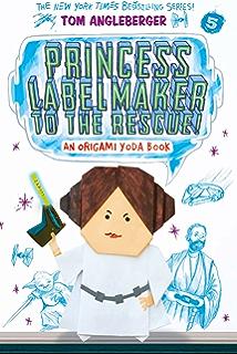 Princess Labelmaker To The Rescue Origami Yoda Series Book 5