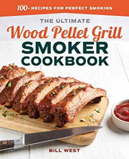 complete wood pellet barbeque cookbook the ultimate guide and recipe book for wood pellet grills