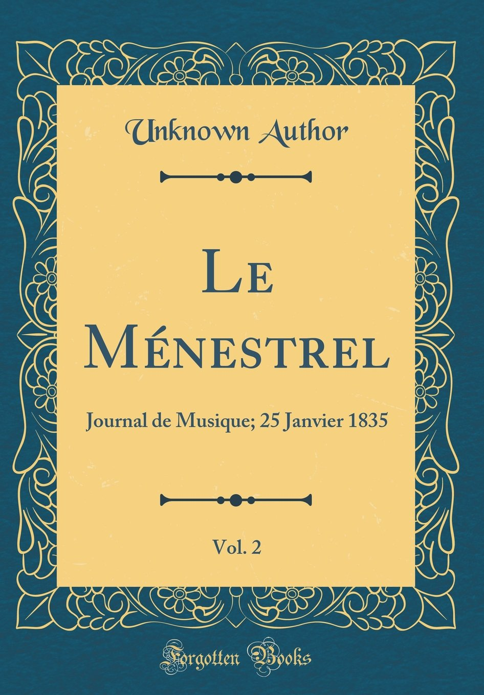 Download Le Ménestrel, Vol. 2: Journal de Musique; 25 Janvier 1835 (Classic Reprint) (French Edition) PDF
