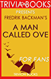 A Man Called Ove: A Novel By Fredrik Backman (Trivia-On-Books)