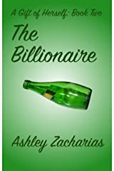 The Billionaire (A Gift of Herself Book 2) Kindle Edition