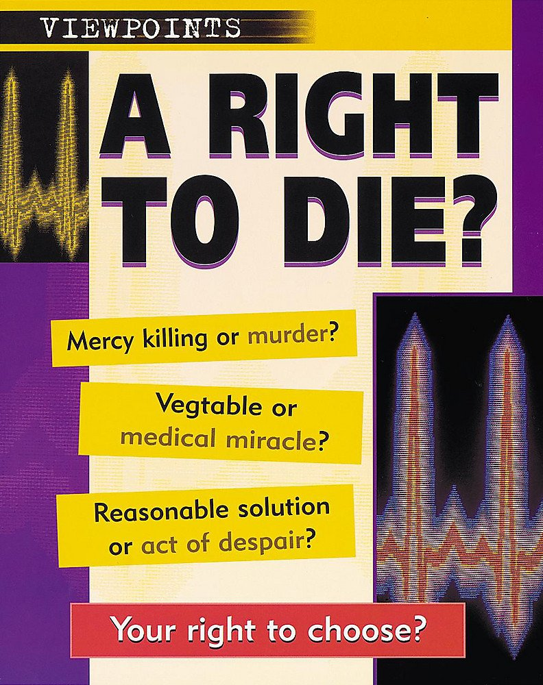 Read Online Viewpoints: a Right to Die? pdf epub