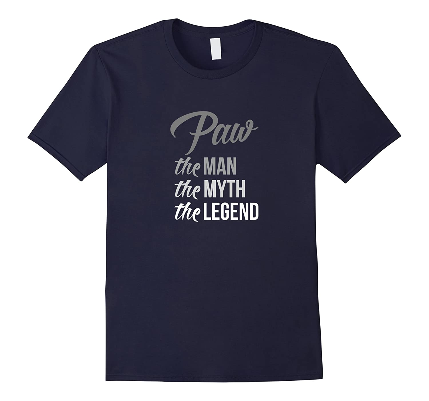 2017 Paw The Man Myth Legend Shirt Best Papa Father Grand Pa