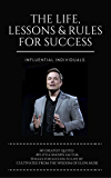 Elon Musk: The Life, Lessons & Rules For Success