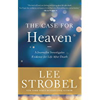 The Case for Heaven: A Journalist Investigates Evidence for Life After Death (English Edition)