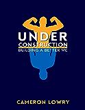 Under Construction: Building a Better Me