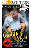 The Wedding Night: She Consummates Her Marriage with a Sexy Black Stranger