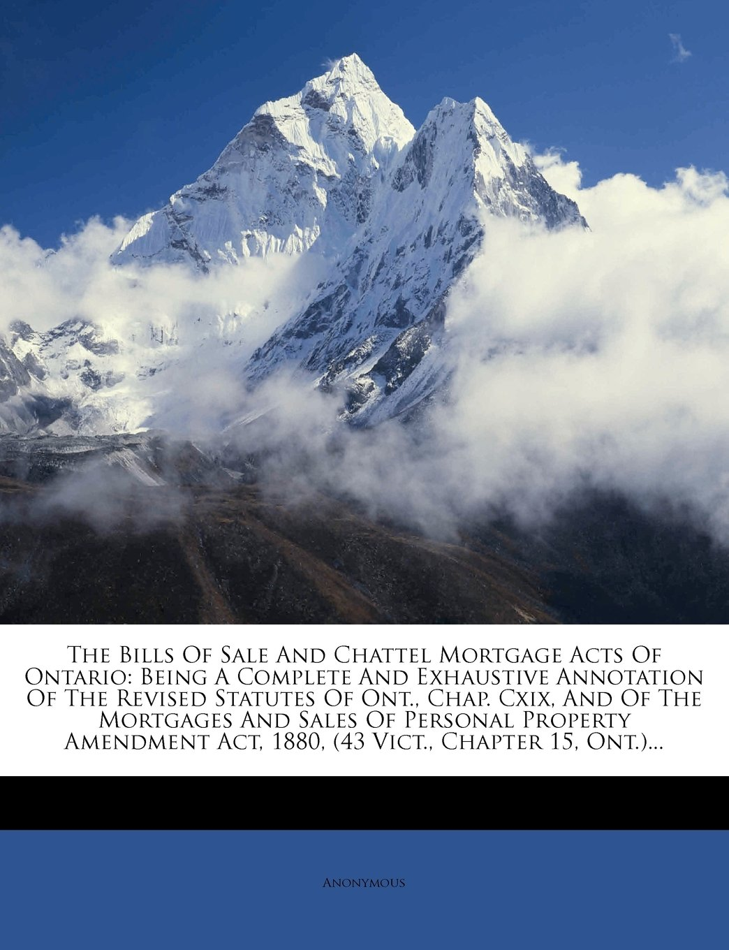 Download The Bills Of Sale And Chattel Mortgage Acts Of Ontario: Being A Complete And Exhaustive Annotation Of The Revised Statutes Of Ont., Chap. Cxix, And Of ... Act, 1880, (43 Vict., Chapter 15, Ont.)... pdf