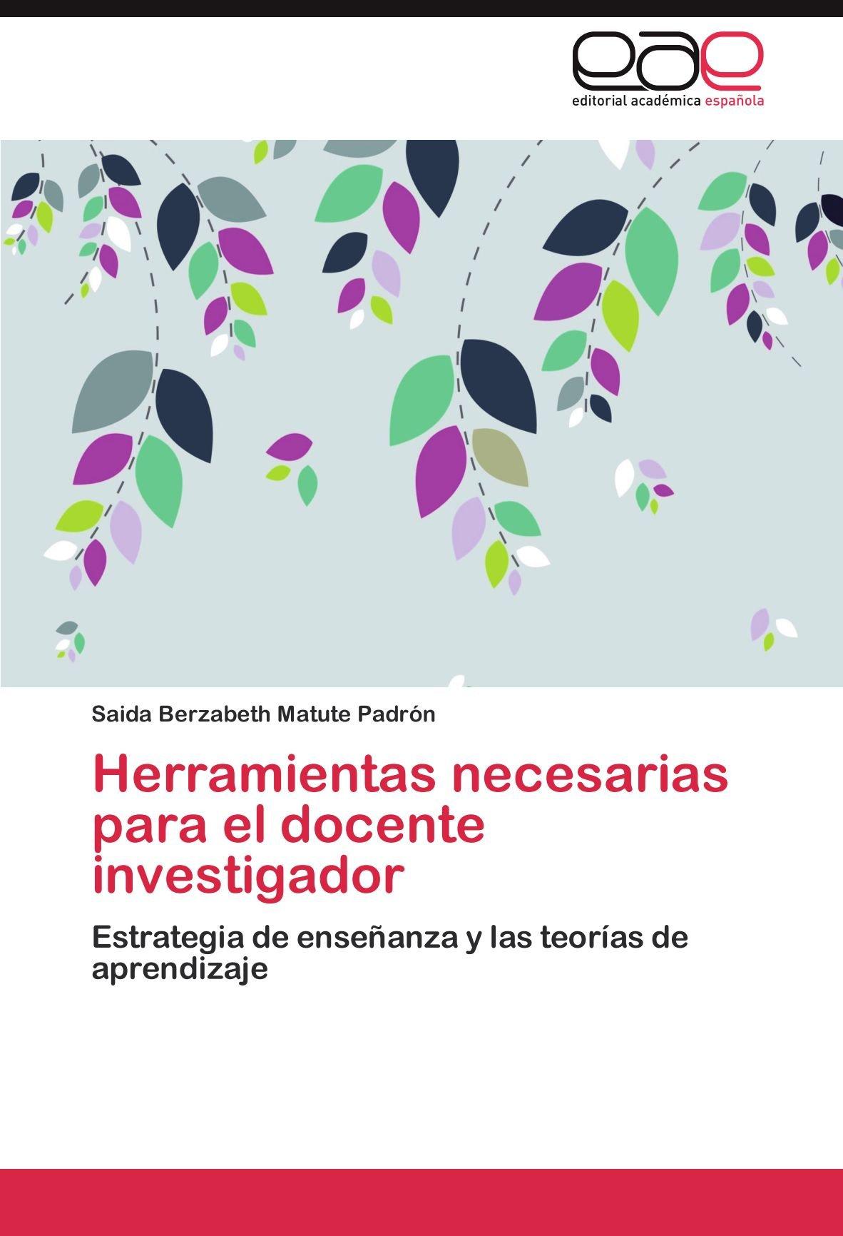 Herramientas necesarias para el docente investigador: Amazon.es: Matute Padrón Saida Berzabeth: Libros