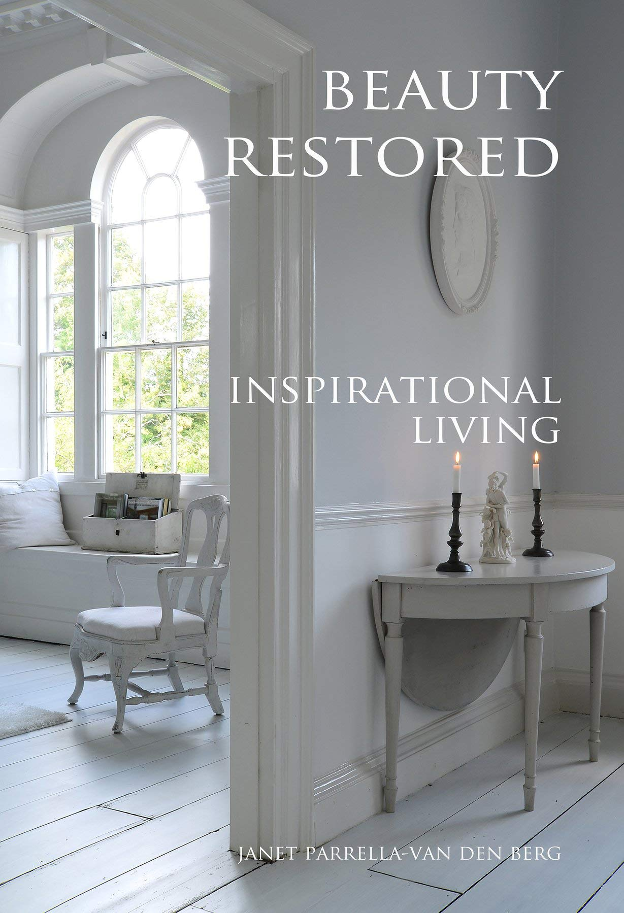 Beauty Restored   Inspirational Living  English Edition