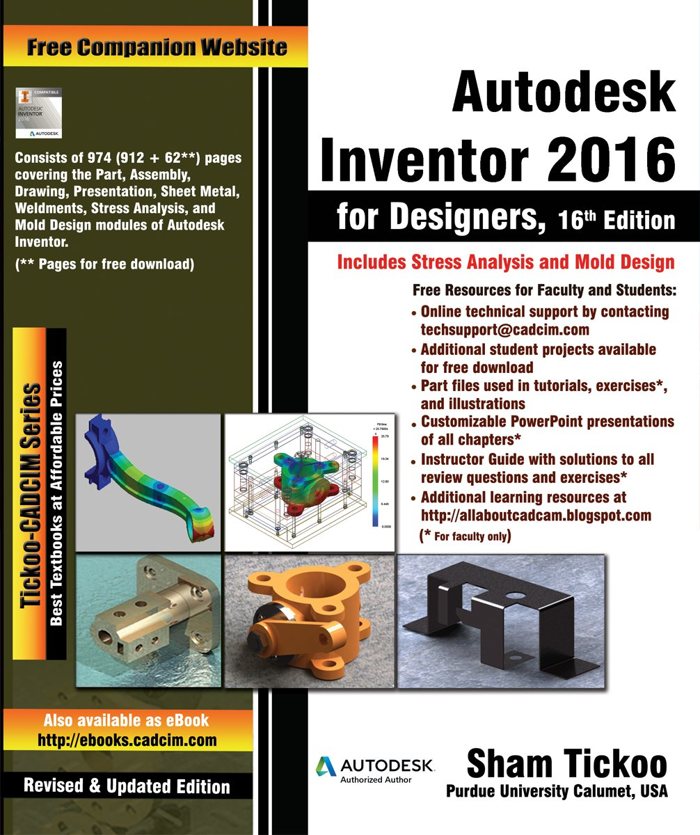 Autodesk Inventor 2016 for Designers: Prof. Sham Tickoo Purdue University,  CADCIM Technologies: 9781942689027: Amazon.com: Books