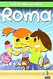 Guía de viajes para niños Roma (Guia De Viaje Para Niños)