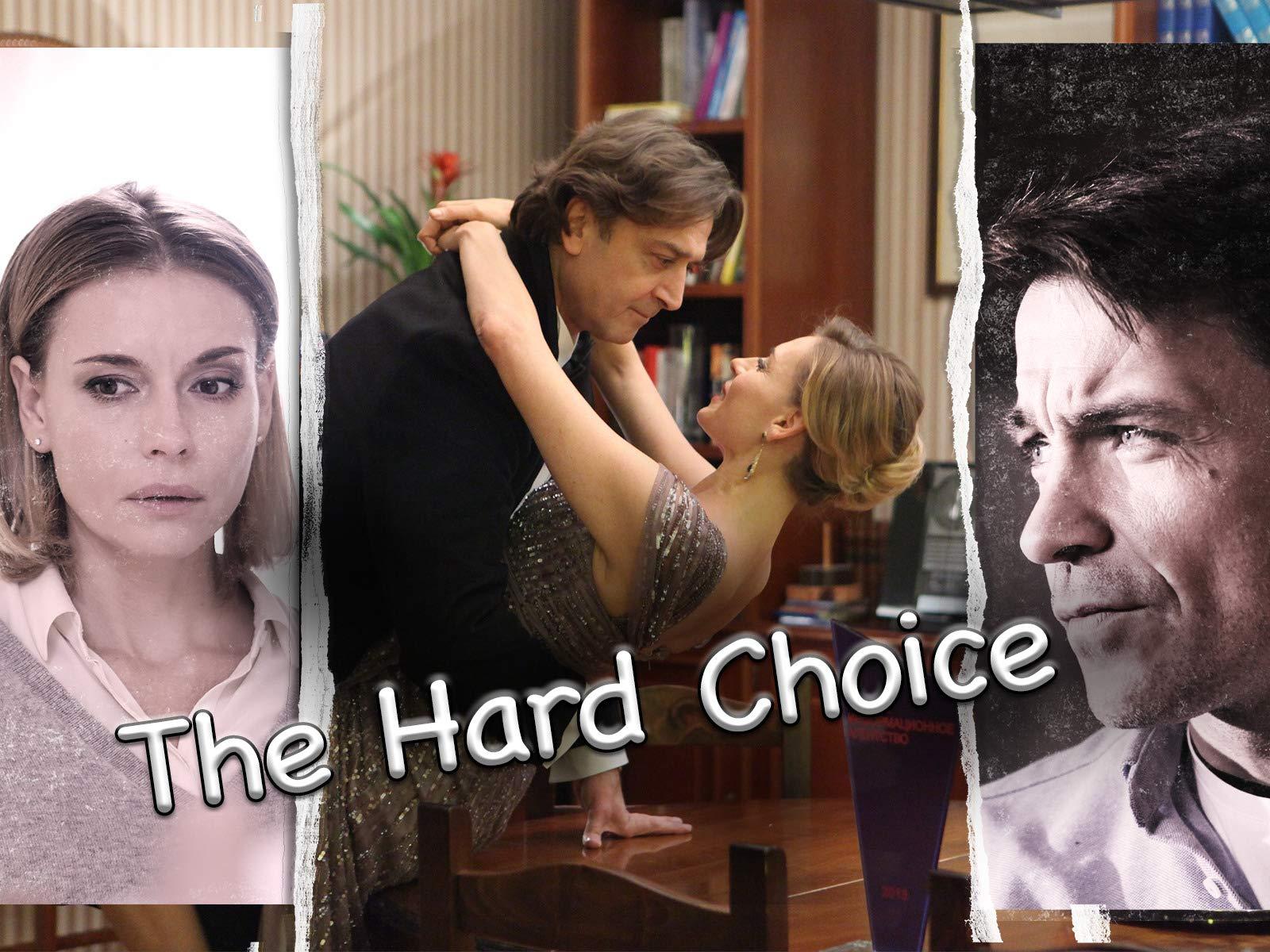 The Hard Choice