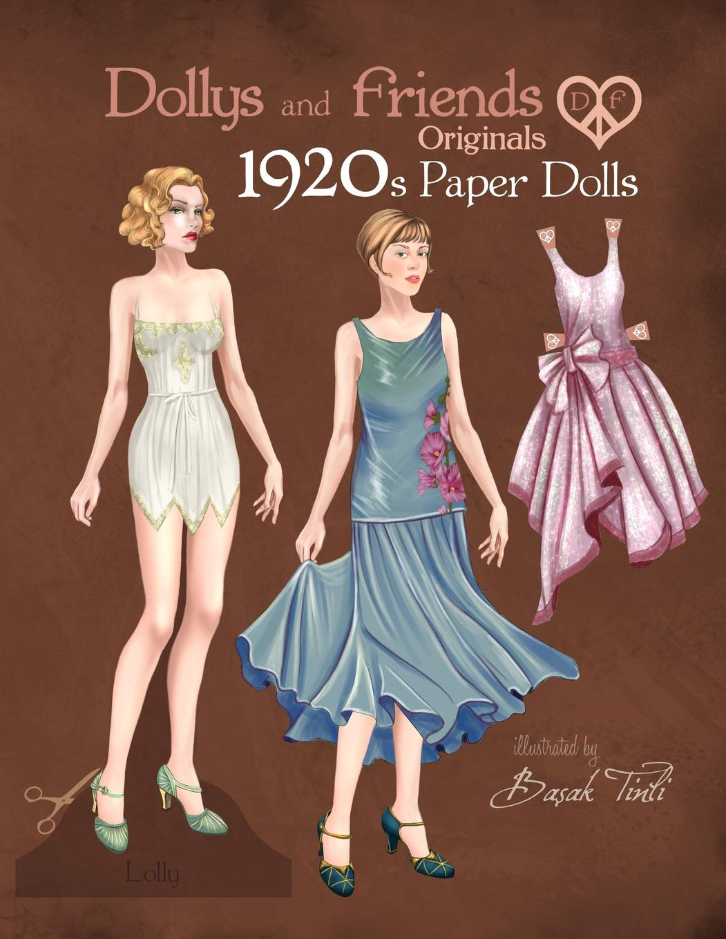Amazon Com Dollys And Friends Originals 1920s Paper Dolls Roaring Twenties Vintage Fashion Paper Doll Collection 9781077603127 Friends Dollys And Tinli Basak Books