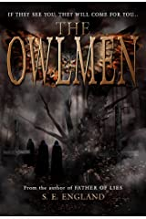 The Owlmen: If They See You They Will Come For You Kindle Edition