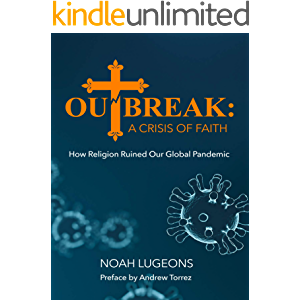 Outbreak: A Crisis of Faith: How Religion Ruined Our Global Pandemic