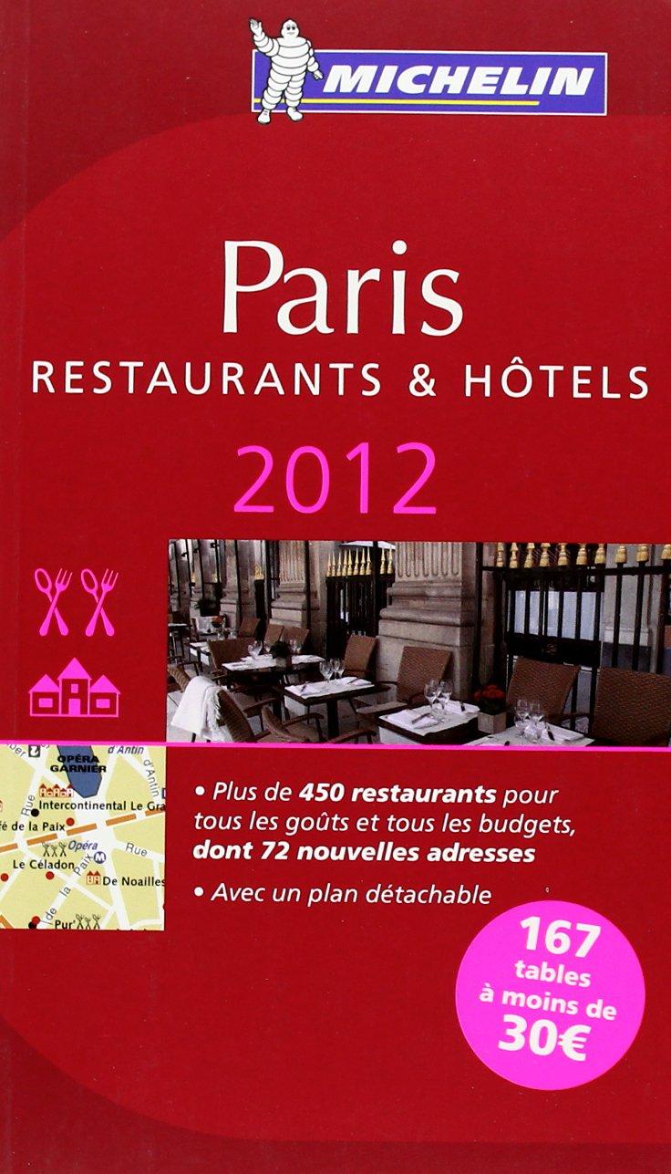 MICHELIN Paris 2012: Restaurants und Hotels (MICHELIN Hotelführer)