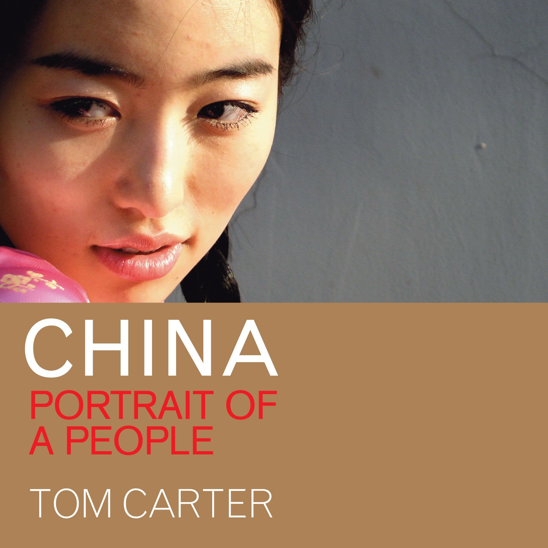 bcc8ab8ba China  Portrait of a People  Tom Carter  9789889979942  Amazon.com ...