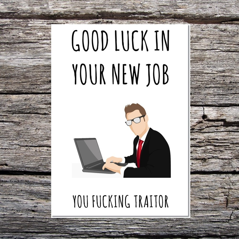 Divertente AF Cards Funny Rude lasciando lavoro Man Good Luck in your New job–you F * Cking traditore biglietto d' auguri Funny AF Cards
