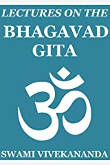 Lectures on the Bhagavad Gita (Annotated Edition) Kindle Edition