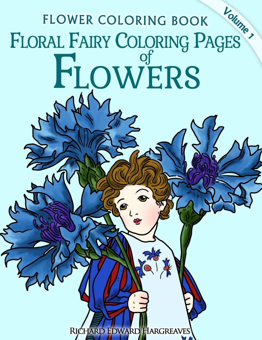 Floral Fairy Coloring Pages of Flowers - Flower Coloring Pages (Flower Coloring Book) (Volume 1)