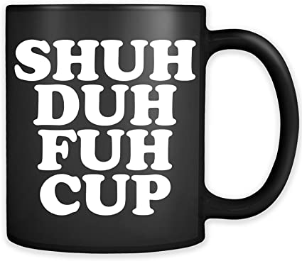 Coffee//Tea Christmas Funny Gift Black Mug 11oz SHU DUH FUH CUP Joker