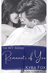 Remnants of You: A Second Chance Romance Novel (BFF Series Book 3) Kindle Edition